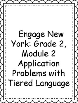 Engage NY, 2nd Grade, Module 2: Tiered Language for ELLs Application Problems