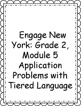 Engage NY, 2nd Grade, Module 5: Tiered Language for ELLs Application Problems
