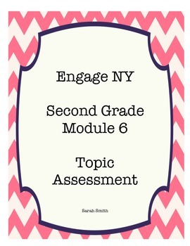 Engage NY 2nd Grade Module 6 Topic Assessments