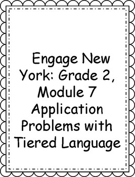 Engage NY, 2nd Grade, Module 7: Tiered Language for ELLs Application Problems