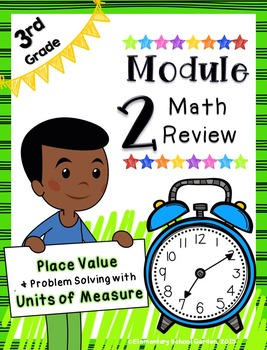 Engage NY 3rd Grade Math Module 2 Review - Place Value & Measurement
