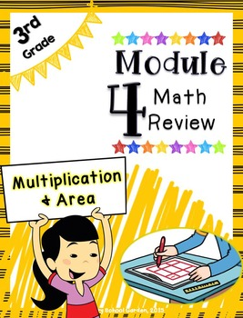 Engage NY 3rd Grade Math Module 4 Review - Multiplication & Area