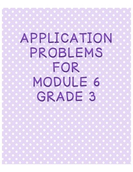 Engage NY 3rd Grade Math Module 6  Overview with Application Problems