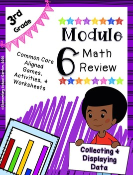 Engage NY 3rd Grade Math Module 6 Review - Collecting & Displaying Data