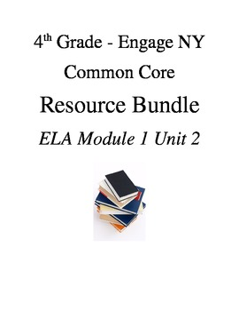 Engage NY 4th Grade - ELA Module 1 Unit 2 - Resource Bundle