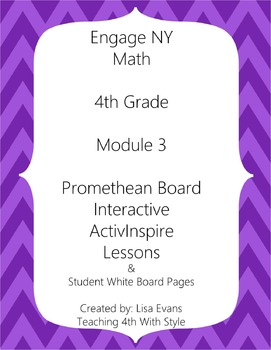Engage NY 4th Grade Module 3 Interactive Whiteboard Lessons Plus Student Pages