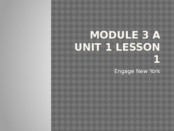 Engage NY 5th Grade Module 3A Unit 1 Lesson 1 Powerpoint