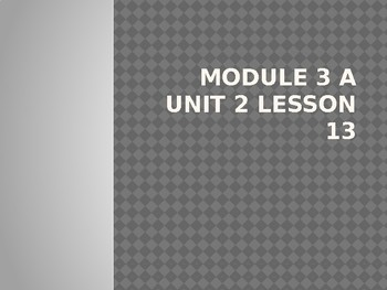 Engage NY 5th Grade Module 3A Unit 2 Lesson 13 PowerPoint