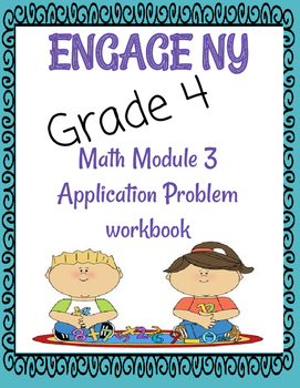 Engage NY, 4th grade, Module 3 Application problems: worksheets & answer keys