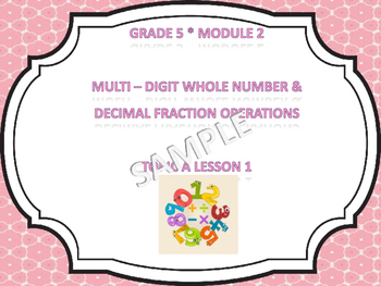 Engage NY 5th Grade Math Module 2 Topics A-H (29 Lessons)
