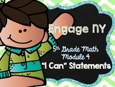 "5th Grade EngageNY/Eureka Math - Module 4 Learning Goals - ""I Can"" Statements"