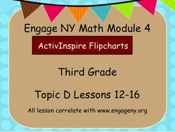 Engage NY ActivInspire  3rd Grade Module 4 Topic D