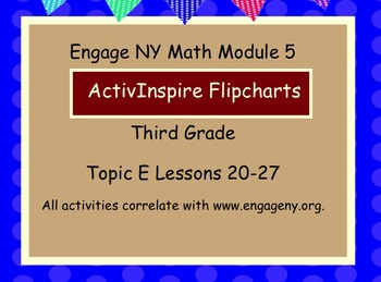 Engage NY ActivInspire  3rd Grade Module 5 Topic E