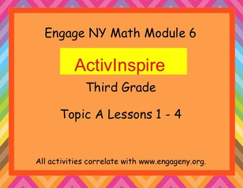Engage NY ActivInspire  3rd Grade Module 6 Topic A