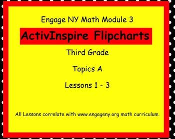 Engage NY ActivInspire Third Grade Math Module 3 Topic A