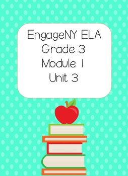Engage NY ELA, Grade 3, Module 1, Unit 3,The Power of Book