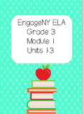 Engage NY ELA, Grade 3, Module 1, Units1- 3,The Power of B