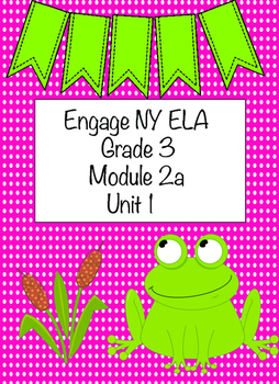 Engage NY ELA Grade 3, Module 2a, Unit 1Adaptations/ Wide World of Frogs
