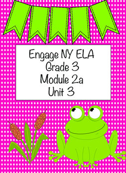 Engage NY ELA Grade 3, Module 2a, Unit 3, Adaptations/ Wide World of Frogs