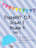 Engage NY ELA Grade 3, Module 4, Unit 1, Freshwater around