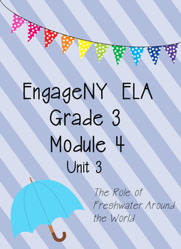Engage NY ELA Grade 3, Module 4, Unit 3, Freshwater around the World