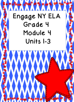 Engage NY ELA Grade 4, Module 4 Units 1-3