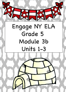 Engage NY ELA, Grade 5, Module 3b, Arctic Life (Inuit People)