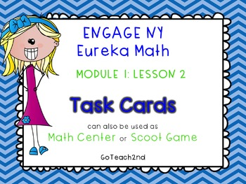 Engage NY  Module 1 Lesson 2 Math Centers - Task Cards - Scoot Game
