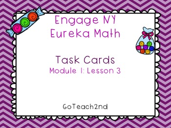Engage NY -  Module 1 Lesson 3- Math Center -Task Cards