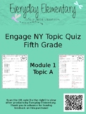 Engage NY (Eureka) - Grade 5 - Module 1, Topic A Quiz - EDITABLE