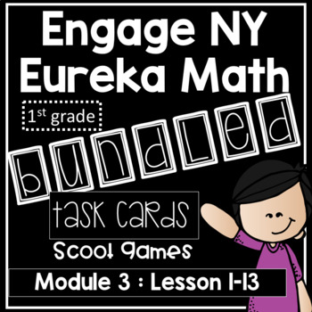 Engage NY Eureka Math (1st grade) Module 3 Lesson 1- 13 Task Cards & Scoot Game