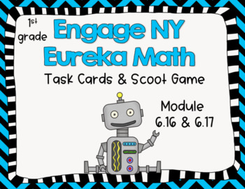 Engage NY Eureka Math -1st grade Module 6 Lesson 16 & 17 Task Cards/Scoot Game