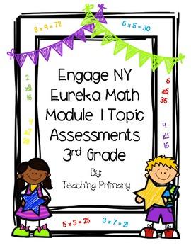 Engage NY Eureka Math 3rd Grade Module 1 Topic Assessments