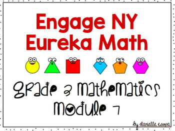 Engage NY (Eureka Math) Grade 3 Module 7