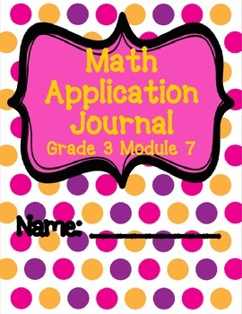 Engage NY Eureka Math Grade 3 Module 7 Application Problems Journal V2.0
