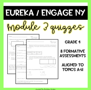 Engage NY/Eureka Math Grade 4 Module 3 Topic Quizzes/Formative Assessment