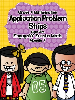 Engage NY Eureka Math Grade 4 Module 7 Application Problem Strips