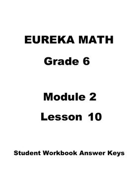 Engage NY - Eureka Math Grade 6 Module 2 Lesson 10 Student Workbook Answer Keys