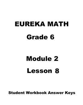Engage NY - Eureka Math Grade 6 Module 2 Lesson 8 Student Workbook Answer Keys