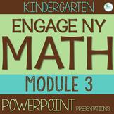 Engage NY/Eureka Math PowerPoint Presentations Kindergarten Module 3 ALL LESSONS