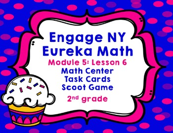 Engage NY Eureka Math Module 5 : Lesson 6 Math Center - Task Cards- Scoot Game
