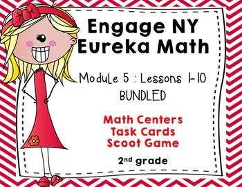 Engage NY Eureka Math Module 5 :Lesson 1- 10 BUNDLED -Task Cards-Scoot Game