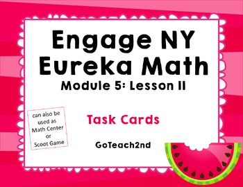 Engage NY Eureka Math Module 5 : Lesson 11  Math Center - Task Cards- Scoot Game