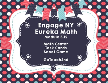 Engage NY Eureka Math Module 5 : Lesson 12  Math Center -