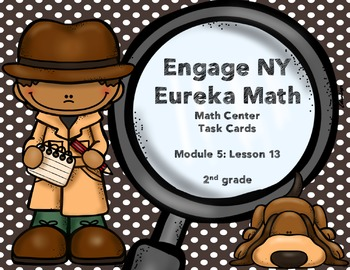 Engage NY Eureka Math Module 5 : Lesson 13  Math Center -