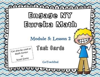Engage NY Eureka Math Module 5 : Lesson 2 Math Center-Task Cards-Scoot Game