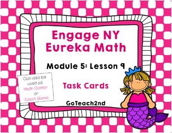 Engage NY Eureka Math Module 5 : Lesson 9  Math Center - Task Cards- Scoot Game