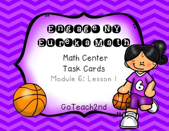 Engage NY Eureka Math Module 6 : Lesson 1 Math Center - Task Cards