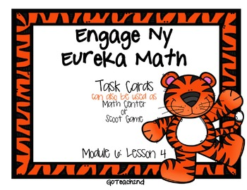Engage NY Eureka Math Module 6 : Lesson 4  Math Center - Task Cards