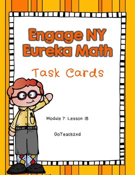 Engage NY - Eureka Math  Module 7: Lesson 18 Task Cards